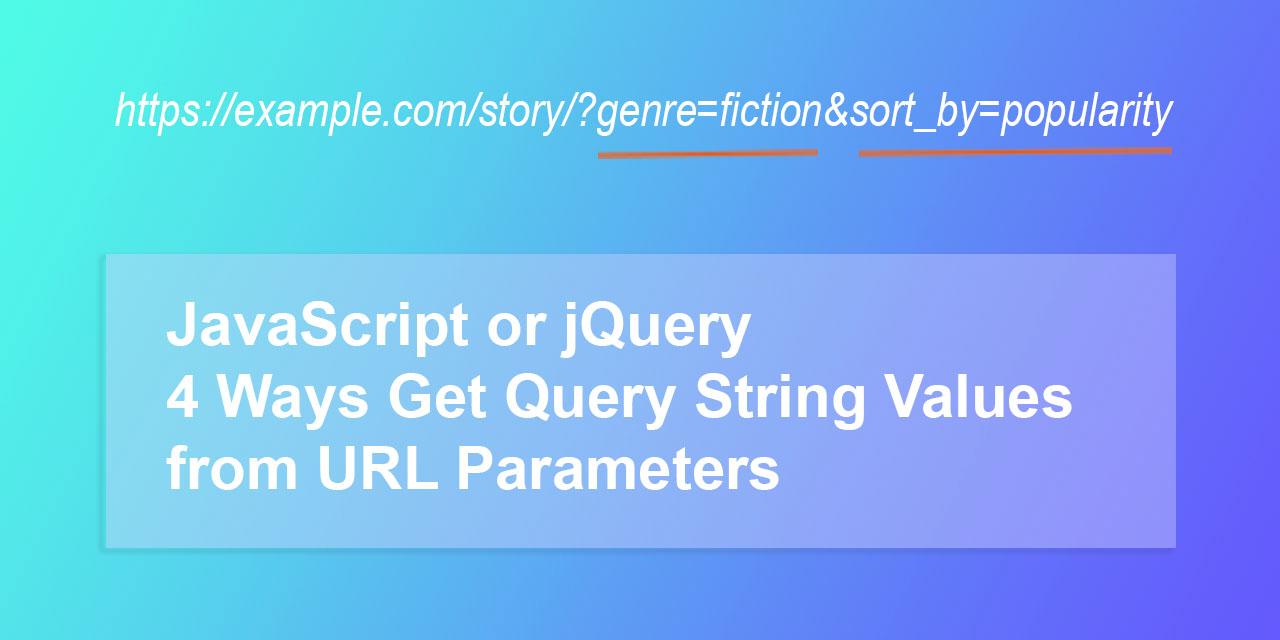 Get Query String Values from URL Parameters
